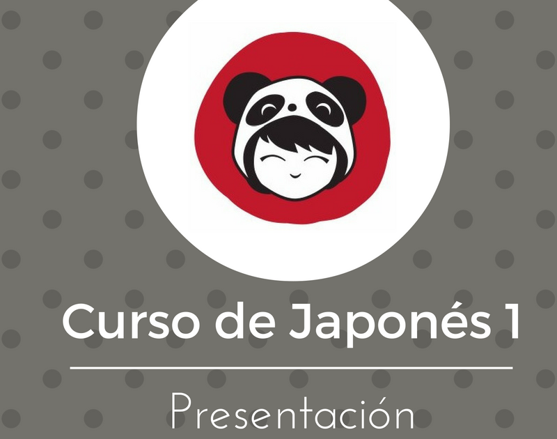 Curso 1 de Japonés – Presentación